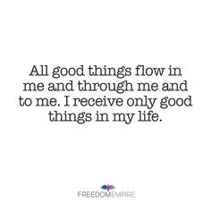 """REPEAT AFTER ME: """"All good things flow in me and through me and to me. I receive only good things in my life."""" #manifest #manifestation #affirmation #mantra #mindset #lawofattraction #thesecret #manifesting #mindsetmonday"""