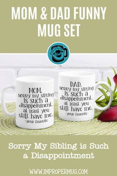 Mug Sets | Mom and Dad Mug Set – Sorry My Sibling Is Such a Disappointment – Gag Gift for Parents. Save $$$ Buy the Set! This is a listing for two mugs. They are packaged and shipped separately allowing you to have two gifts or gift them together! Design printed on both the front and back sides of the mug. 100% Dishwasher and Microwave safe. Collect this awesome mug set. #MugSet #MugSetForCouple #CoupleMugs #Mugs #impropermug