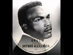 "Sheffield, AL's own, Arthur Alexander, recorded some popular hit tunes like ""Anna"" in '63, ""You Better Move On"" in '61, and ""Soldier of Love"", among others."