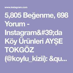 """5,805 Beğenme, 698 Yorum - Instagram'da Köy Ürünleri AYŞE TOKGÖZ (@koylu_kizii): """"Geçen gün paylaştığım samura tarifim yarim kalmıştı  biliyorsunuz instagrama sadece 1 dakikalık…"""" Instagram"""