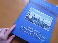 Osiem wieków wschodniopruskiej żeglugi, kanałów i dróg wodnych