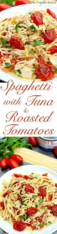 Spaghetti with Tuna and Roasted Tomatoes ~ Quick dinner of spaghetti, tuna, roasted tomatoes and fresh herbs, tossed with olive oil, salt and pepper ~ The Complete Savorist #TunaStrong #CG