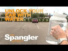 Unlock Your Car With Water The Spangler Effect School Of Youtube Youtube