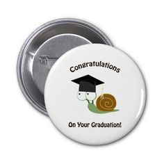 Congratulations on Your Graduation Snail 2 Inch Round Button