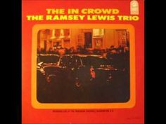 ▶ Ramsey Lewis Trio The 'In' Crowd - YouTube