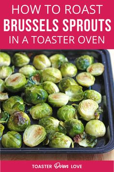 Crispy on the outside and tender inside, Toaster Oven Roasted Brussels Sprouts are a great veggie side dish if you're cooking for one or two people. Healthy, easy, and delicious! Toaster Oven Cooking, Convection Oven Recipes, Toaster Oven Recipes, Sprout Recipes, Veggie Recipes, Cooking Recipes, Keto Recipes, Crispy Brussel Sprouts, Brussels Sprouts