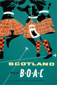 "vintagepromotions: ""British Overseas Airways Corporation (BOAC) travel poster promoting flights to Scotland, featuring three men in kilts dancing (1956). """