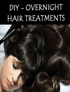 Overnight hair treatments for beautiful hair