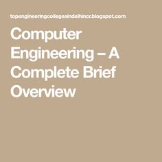 Computer Engineering U2013 A Complete Brief Overview