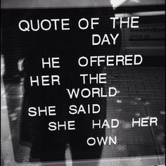 "GIRLS WILL BE GIRLS | TheyAllHateUs #quote ""He offered her the world and she said she had her own."""