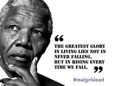 We Must Rise Every Time We Fall #Mandeladay #motivation #leadership. Leader QuotesNelson  Mandela ...