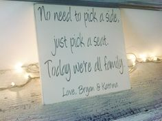 "Wedding signs, customized seating plan sign w/names  ""No need to pick a side, just pick a seat. today we're all family. Love bride & groom"