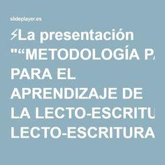 """⚡La presentación """"""""METODOLOGÍA PARA EL APRENDIZAJE DE LA LECTO-ESCRITURA"""""""""""