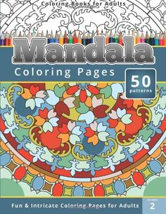 Coloring Books for Adults Mandala: Coloring Pages (Intricate Coloring Pages for Adults) (Mandala Coloring Books) (Volume 2) by Chiquita Publishing http://www.amazon.com/dp/149965510X/ref=cm_sw_r_pi_dp_sKRcub1D2XWP5