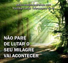 Não pare de lutar o seu milagre vai acontecer - Para ouvir essa mensagem, salmo ou oração acesse o link do blog: http://palavradedeusparahoje.com/index.php/2017/05/09/nao-pare-de-lutar-o-seu-milagre-vai-acontecer/