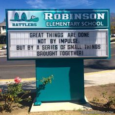 This elementary school in California uses their Extended Message Area changeable letter sign to post inspiring quotes. Inspirational Message, Inspiring Quotes, Changeable Letter Signs, Outdoor Led Signs, Sign Installation, Monument Signs, Sign Lighting, School Signs, Effective Communication