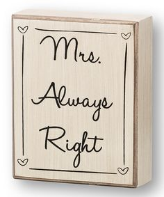 Take a look at this 'Mrs. Right' Box Sign on zulily today!