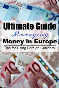 Planning a trip to Europe? Read out Ultimate Guide to Managing Money in Europe to learn Tips for Using Foreign Currency & Saving Money!