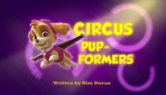 Circus Pup Formers episode title