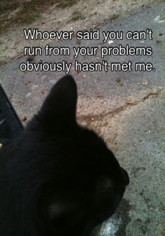 Whoever said you can't #run from your problems obviously hasn't met me.