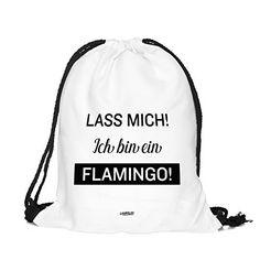 Turnbeutel - Lass mich, ich bin ein Flamingo - Spruch Deutsch Spruch Zitat Witz Lustig Beutel Tasche Hipster Stringbag Statement Print Aufdruck Kordelsack Loomiloo Loomiloo http://www.amazon.de/dp/B015SY5NGS/ref=cm_sw_r_pi_dp_Qx3fxb1N0CH06