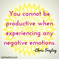 "a poster with the quote ""you cannot be productive when experiencing any negative emotions"""