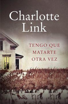 Tengo que matarte otra vez eBook: Charlotte Link: Amazon.es: Tienda Kindle
