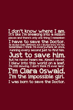 I'm Clara Oswald. The Impossible Girl.