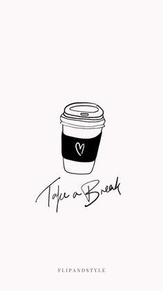 free coffee iphone wallpaper ♡ Take a Break