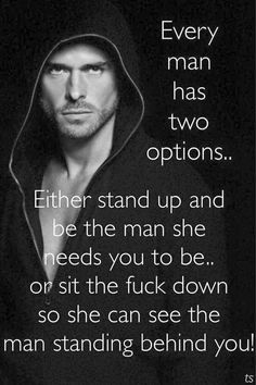 75 Great Motivational Quotes For The Modern Gentleman — SE Every man has two options. Great Motivational Quotes, Great Quotes, Quotes To Live By, Inspirational Quotes, Perfect Man Quotes, Good Men Quotes, Man Up Quotes, Door Quotes, Couple Quotes