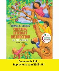 Creating Literacy Instruction for All Students (7th Edition) (9780138140823) Thomas G. Gunning , ISBN-10: 0138140820  , ISBN-13: 978-0138140823 ,  , tutorials , pdf , ebook , torrent , downloads , rapidshare , filesonic , hotfile , megaupload , fileserve