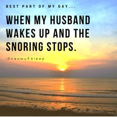 It's no fun when your husband's snoring makes sleep pretty much impossible. These funny snoring husband memes and quotes will make you LOL. They're hilarious life/wife truths only us worn out wives will understand! Home Remedies For Snoring, Natural Sleep Remedies, Husband Meme, Husband Quotes, Snoring Husband, What Causes Sleep Apnea, How To Stop Snoring, How To Get Sleep