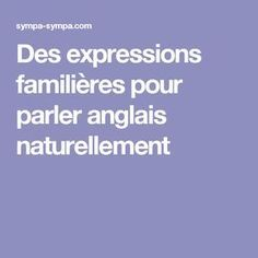 Des expressions familières pour parler anglais naturellement English Time, English Class, English Lessons, Teaching English, Learn English, English Idioms, English Vocabulary, Learning Resources, Teaching Tools
