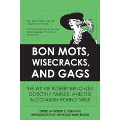 Bon Mots, Wisecracks, and Gags: The Wit of Robert Benchley, Dorothy Parker, and the Algonquin Round Table Algonquin Round Table, Authors, Writers, Good Books, Books To Read, Dorothy Parker, Story Writer, Robert Frost, American Poets