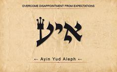 67 AYA: ALEPH YOD AYIN: Superar la decepción de las expectativas. Escanear de derecha a izquierda.
