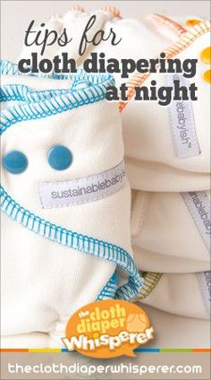 Tips for Cloth Diapering at Night | The Cloth Diaper Whisperer