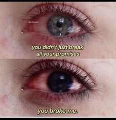 Not only did you break all your promises, you broke me. Hurt Quotes, Sad Love Quotes, Badass Quotes, Mood Quotes, Quotes Motivation, Citations Film, Grunge Quotes, You Broke Me, Heartbroken Quotes