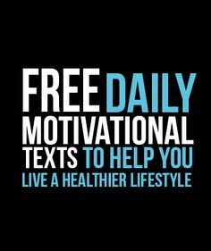 FREE Daily Motivational Text Service.