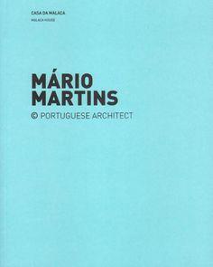 Mário Martins : Casa da Malaca = Malaca House. Mário Martins : Casa Colunata = Colunata House / [editor, José Manuel das Neves].-- Lisboa : Uzina Books, cop. 2012