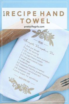 DIY Recipe Hand Towel - The Pretty Life Girls #hostessgift #thanksgivinggift #giftideas #vinylcrafts #silhouette #cricut #cuttingmachine #holidaygift #neighborgift