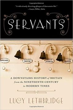 Check out Servants by Lucy Lethbridge for your next nonfiction read.