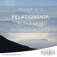 """""""Prayer is a two-way fellowship and communication with God."""" - Experiencing God www.ExperiencingGodMovie.com"""