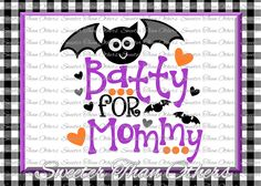 Halloween svg, Batty for Mommy svg, Bat svg, svg Dxf Silhouette Studios Cameo Cricut cut file INSTANT DOWNLOAD, Vinyl Design, Htv Scal Mtc by SweeterThanOthers on Etsy