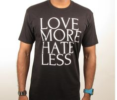 Love More Hate Less Tee Uncovet