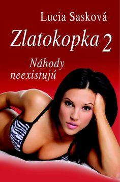 Jedna z najočakávanejších kníh tohto roku. Autorka Lucia Sasková ňou nadväzuje na svoj najúspešnejší román spred dvoch rokov. Zlatokopka sa v nemocnici preberie z kómy a nevie, kde je ani kto je.  Viac: http://www.bux.sk/knihy/230736-zlatokopka-2-nahody-neexistuju.html