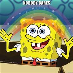 spongebob rainbow - nobody cares