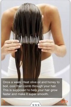 Hot oil treatment: Heat olive oil and honey to boil. Cool then comb through your hair. Be sure to put it in your hair before it cools too much and separates. This is supposed to help your hair grow faster and make it super smooth. Natural Hair Styles, Long Hair Styles, Natural Beauty, Natural Oil, Tips Belleza, Health And Beauty Tips, About Hair, Grow Hair, Pretty Hairstyles