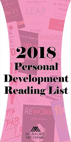 Personal development books are taking the world by storm. Push yourself to read as many as you can in 2018