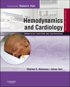 Hemodynamics and Cardiology: Neonatology Questions and Controversies E-Book (eBook Rental) Medical Conferences, Parental Guidance, Reference Book, Cardiology, Healthy Kids, Medicine, Parenting, This Or That Questions, Books