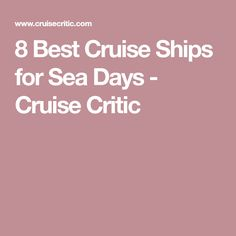 8 Best Cruise Ships for Sea Days - Cruise Critic